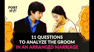 11 questions EVERY BRIDE MUST ASK A POTENTIAL GROOM in an arranged marriage | By Raina