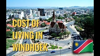 COST OF LIVING IN WINDHOEK NAMIBIA | COST OF LIVING | Expats In Namibia