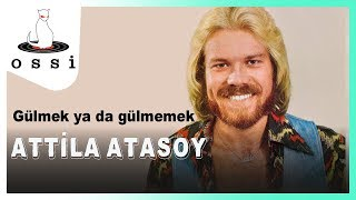 Attila Atasoy / Gülmek Ya Da Gülmemek