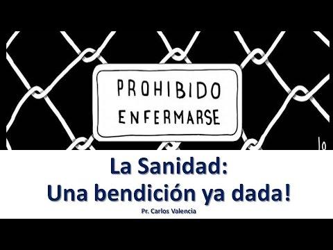 La Sanidad, una Bendición Ya dada! – Pr. Carlos Valencia – 11 de Abril 2015