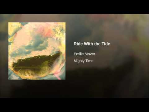 Ride With the Tide (Song) by Emilie Mover