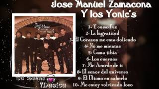 Me acorde de ti Jose Manuel Zamacona y los Yonic's album completo