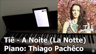Tiê   A Noite (La Notte) (Piano: Thiago Pachêco)