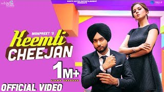 Keemti Cheejan | Official Video | Manpreet | White Notes Entertainment | Latest Punjabi Song 2019