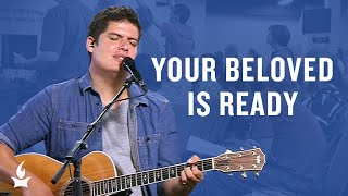 Your Beloved Is Ready -- The Prayer Room Live Moment