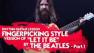 """Rhythm Guitar Lesson - Fingerpicking Style Version of """"Let it Be"""" by The Beatles - Part 1"""