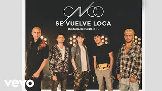 CNCO   Se Vuelve Loca (Spanglish Version   Audio)