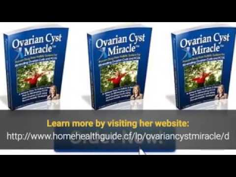 Natural Ovarian Cysts Home Cure - Ovarian Cyst Miracle Ebook