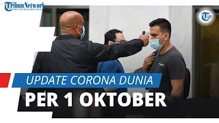 Update Corona Dunia per 1 Oktober 2020: Lebih dari 34 Juta Kasus Covid-19, Indonesia Peringkat 23