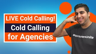 LIVE Cold Calling! Cold Calling for Agencies