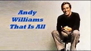 Andy Williams........That Is All.