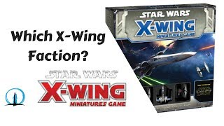 X-Wing Miniatures: Which Starting Faction is Best for me?