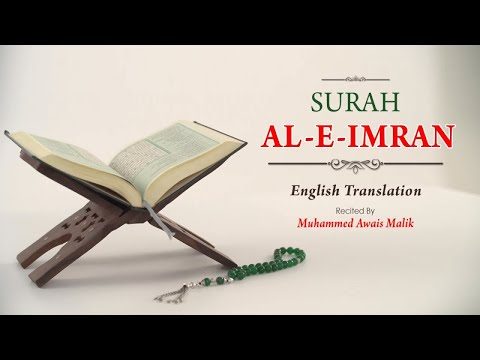 English Translation Of Holy Quran - 3. Aali Imran (the Family Of Imran) - Muhammad Awais Malik - The Holy Quran Online