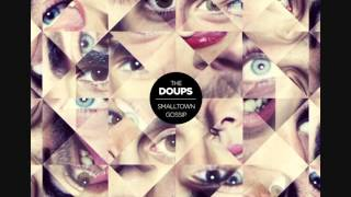 The Doups -‎ Smalltown Gossip (ALBUM STREAM)