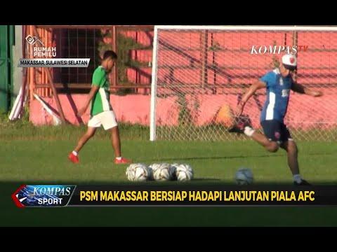 PSM Makassar Bersiap Hadapi Lanjutan Piala AFC