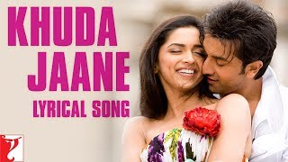 Lyrical: Khuda Jaane Song with Lyrics | Bachna Ae Haseeno