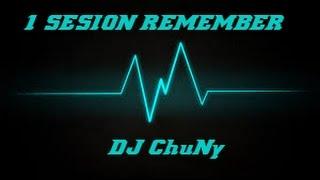 SESION REMEMBER   DJ ChuNy