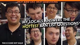 My Locals Answer HOT Ban List Questions - Sept 2018
