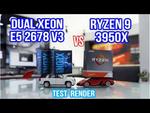 Test Render Ryzen 9 3950x vs Dual Xeon E5 2678 v3