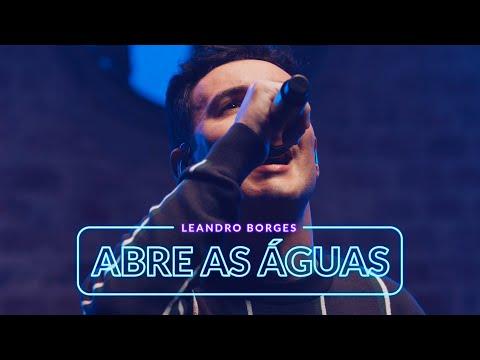 Leandro Borges - Abre as Águas (Oficial)
