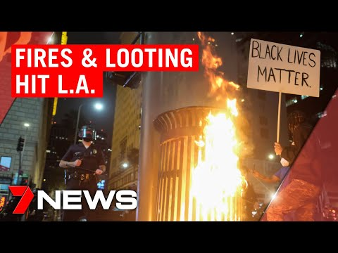 Fires and looting spread to Los Angeles   7NEWS