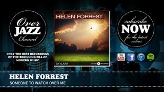 Helen Forrest - Someone To Watch Over Me