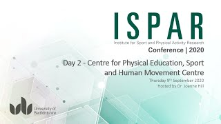 ISPAR Conference 2020: Day 2 - Centre for Physical Education, Sport and Human Movement Centre