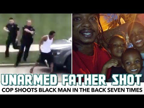 Cop Shoots Black Man In The Back Seven Times