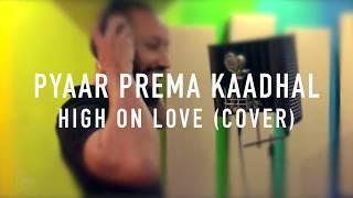 Yuvan Shankar Raja | Sid Sriram | Pyaar Prema Kaadhal   High On Love (Cover By Jasim)