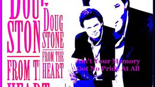 Doug Stone - Ain't Your Memory Got No Pride At All