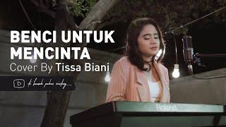 Naif - Benci Untuk Mencinta   Tissa Biani Cover