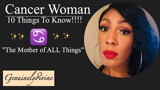 Cancer Woman♋️ 10 Things!!!!!