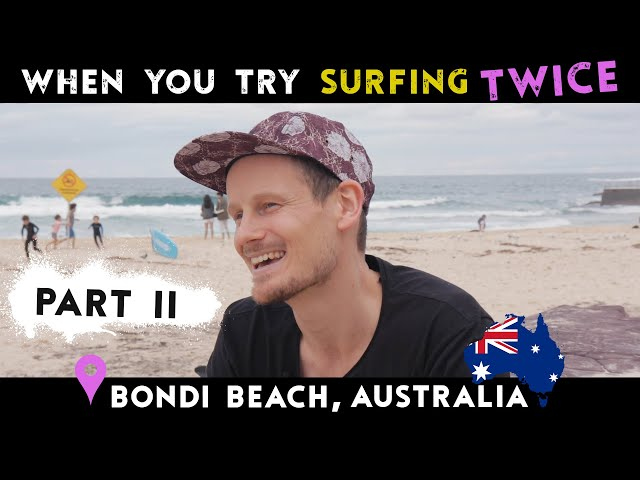 When You Try Surfing Twice | Bondi Beach, Australia