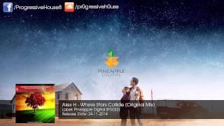 Alex H - Where Stars Collide (Original Mix)