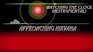 Approaching Nirvana - Watching the Clock (Instrumental)