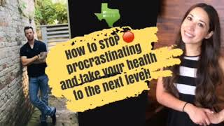 VLOG: How to stop procrastinating and take your health to the next level!