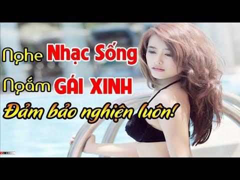 nghe-nhac-song-ngam-gai-xinh-lk-nhac-song-tru-tinh-remix-cuc-hay-dam-bao-nghe-la-nghien-luon
