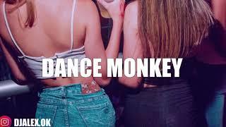 DANCE MONKEY REMIX - TONES AND I ✘ DJ ALEX [VERANO 2020]