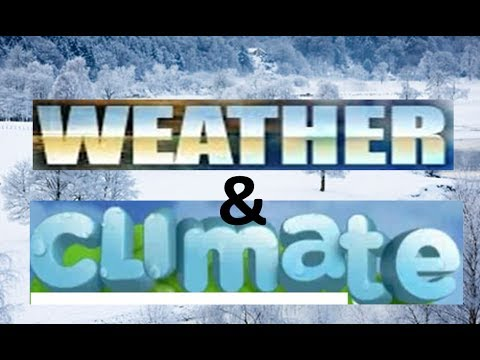 Weather Vs. Climate -Kindergarten,Preschoolers -Science for Kids
