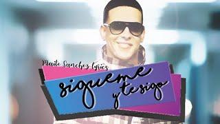 Sigueme y te sigo - Daddy Yankee [Letra]