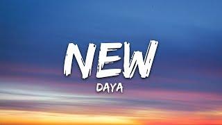 Daya - New (Lyrics / Lyrics Video)