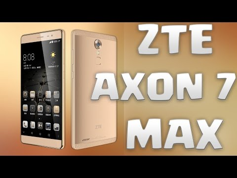 ZTE Axon 7 Max: Specifications, First Impressions, Price and My Opinions