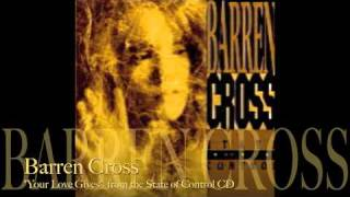 "Barren Cross ""Your Love Gives"""