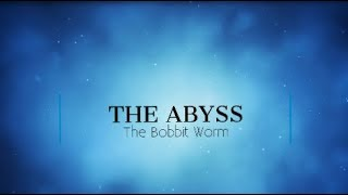 The Abyss; The Bobbit Worm