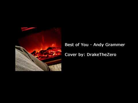 Best of You - Andy Grammer || Acoustic Cover by - DrakeTheZero