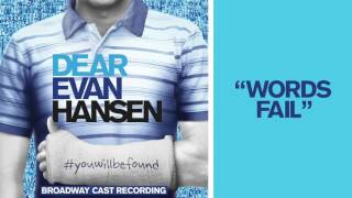 """Words Fail"" from the DEAR EVAN HANSEN Original Broadway Cast Recording"