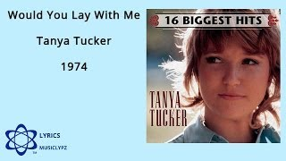 Would You Lay With Me - Tanya Tucker 1974 HQ Lyrics MusiClypz