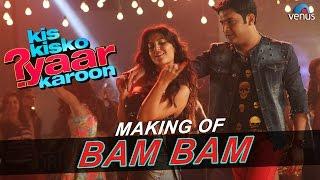 Bam Bam | Making | Kis Kisko Pyaar Karoon |  Elli Avram & Kapil Sharma |