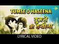 Tumse O Haseena with lyrics | तुमसे ओ हसीना गाने के बोल | Farz | Jeetendra, Babita
