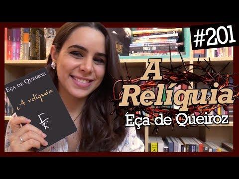 (FUVEST) A RELÍQUIA, DE EÇA DE QUEIROZ (#201)